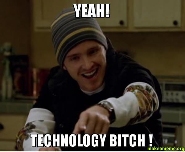 YEAH-TECHNOLOGY-BITCH